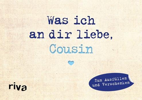 Was ich an dir liebe, Cousin – Miniversion. Zum Ausfüllen und Verschenken - Alexandra Reinwarth  [Gebundene Ausgabe]