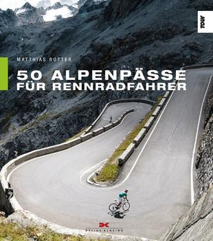 50 Alpenpässe für Rennradfahrer - Matthias Rotter [Taschenbuch]