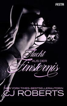 Flucht aus der Finsternis - CJ Roberts  [Taschenbuch]