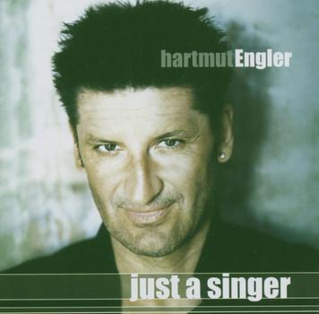 Hartmut Engler - Just a Singer