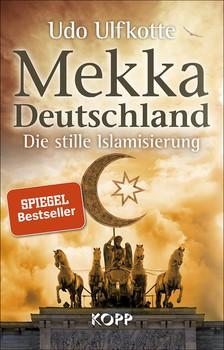 Mekka Deutschland. Die stille Islamisierung - Udo Ulfkotte  [Gebundene Ausgabe]