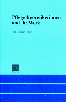 Pflegetheoretikerinnen und ihr Werk - Ann Marriner-Tomey