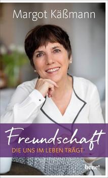 Freundschaft, die uns im Leben trägt - Margot Käßmann  [Gebundene Ausgabe]
