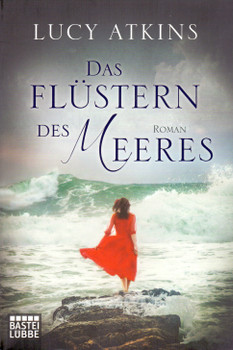Das Flüstern des Meeres: Roman - Lucy Atkins [Taschenbuch]