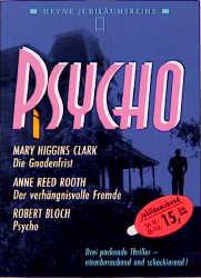 Psycho. Die Gnadenfrist / Der verhängnisvolle Fremde / Psycho. - Mary Higgins Clark