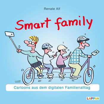 Smart Family!. Cartoons aus dem digitalen Familienalltag - Renate Alf  [Gebundene Ausgabe]