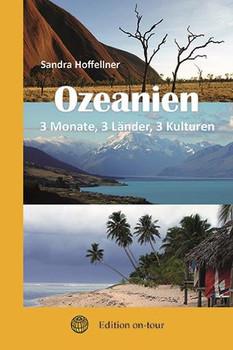 Ozeanien,. 3 Monate, 3 Länder, 3 Kulturen - Sandra Hoffellner  [Taschenbuch]