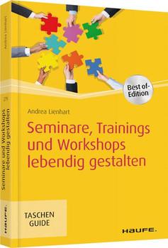 Seminare, Trainings und Workshops lebendig gestalten - Andrea Lienhart  [Taschenbuch]