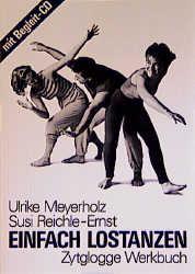 Einfach lostanzen. Inkl. Begleit-CD: Zytglogge Werkbuch - Ulrike Meyerholz