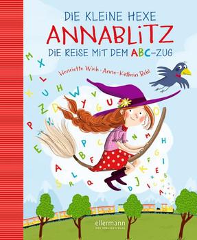 Die kleine Hexe Annablitz - Die Reise mit dem ABC-Zug - Henriette Wich  [Gebundene Ausgabe]