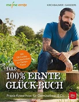 Das 100% Ernte-Glück-Buch - Natalie Kirchbaumer [Gebundene Ausgabe]
