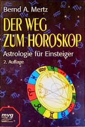 Der Weg zum Horoskop - Bernd A. Mertz