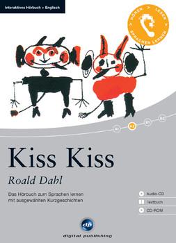 Kiss Kiss: Das Hörbuch zum Sprachen lernen mit ausgewählten Kurzgeschichten. Niveau A2