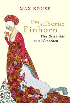 Das silberne Einhorn. Eine Geschichte vom Wünschen - Max Kruse  [Taschenbuch]