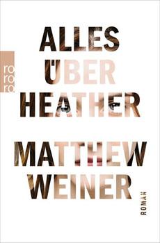 Alles über Heather - Matthew Weiner  [Taschenbuch]