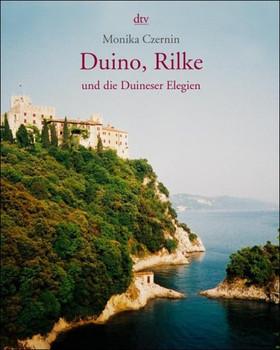Duino, Rilke und die Duineser Elegien. - Monika Czernin