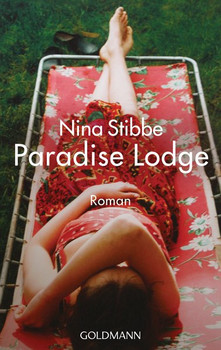 Willkommen in Paradise Lodge. Roman - Nina Stibbe  [Taschenbuch]