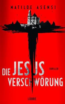 Die Jesus-Verschwörung. Thriller - Matilde Asensi  [Taschenbuch]