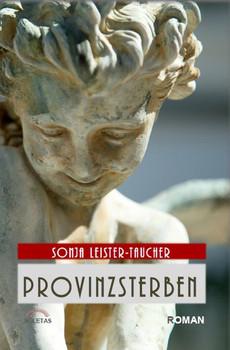 Provinzsterben. Die Begräbnisweiber von Friedenau - Sonja Leister-Taucher  [Gebundene Ausgabe]