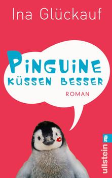 Pinguine küssen besser - Ina Glückauf