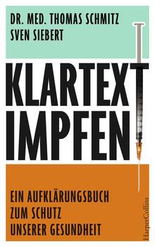 Klartext: Impfen! - Ein Aufklärungsbuch zum Schutz unserer Gesundheit - Sven Siebert  [Taschenbuch]