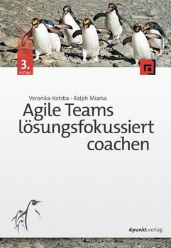 Agile Teams lösungsfokussiert coachen - Ralph Miarka  [Taschenbuch]