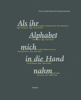 Als ihr Alphabet mich in die Hand nahm: Preis der Stadt Münster für Internationale Poesie 1993-2011