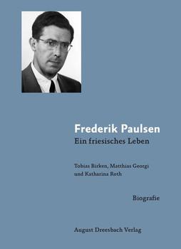 Frederik Paulsen.. Ein friesisches Leben - Matthias Georgi  [Gebundene Ausgabe]