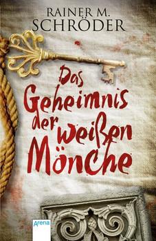 Das Geheimnis der weißen Mönche - Rainer M. Schröder [Taschenbuch]