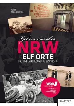 Geheimnisvolles NRW: Elf Orte und ihre ganz besondere Geschichte - Achim Nöllenheidt
