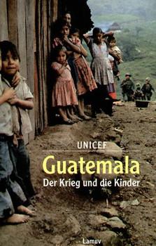 Guatemala - Der Krieg und die Kinder - Rigoberta Menchu