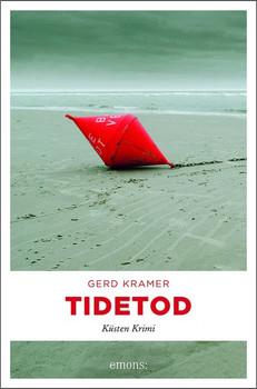 Tidetod. Küsten Krimi - Gerd Kramer  [Taschenbuch]