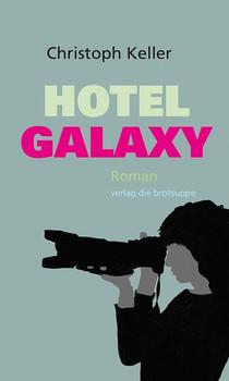 Hotel Galaxy - Christoph Keller  [Gebundene Ausgabe]