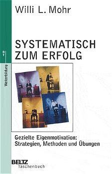 Systematisch zum Erfolg - Willi L. Mohr