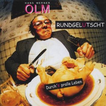 Hans Werner Olm - Rundgelutscht-Durch'S Pralle l
