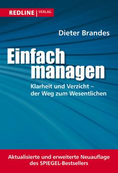 Einfach managen: Klarheit und Verzicht - der Weg zum Wesentlichen - Dieter Brandes