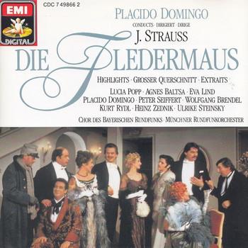 Chor des Bayerischen Rundfunks, Münchner Rundfunkorchester - Placido Domingo: Johann Strauss II - Die Fledermaus