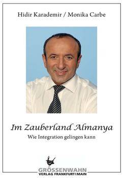 Im Zauberland Almanya. Wie Integration gelingen kann - Hidir Karademir  [Gebundene Ausgabe]