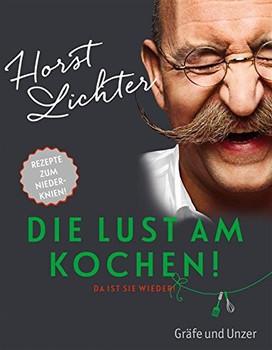 Die Lust am Kochen: Da ist sie wieder - Horst Lichter
