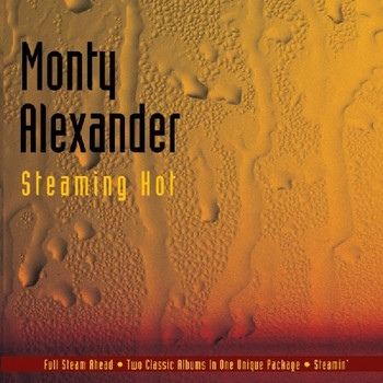 Monty Alexander - Steaming Hot