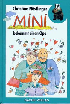 Mini bekommt einen Opa - Christine Nöstlinger