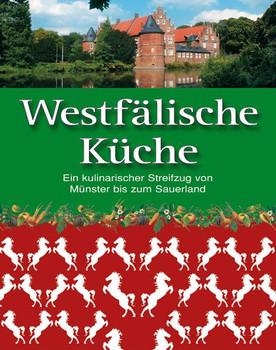 Westfälische Küche: Ein kulinarischer Streifzug von Münster bis zum Sauerland