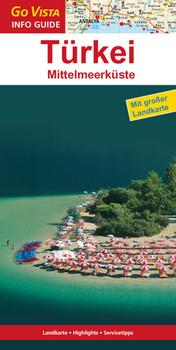 Türkei, Mittelmeerküste: Reiseführer mit extra Landkarte [Reihe Go Vista] - Michael Bussmann