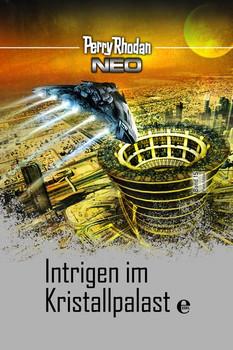 Perry Rhodan Neo 15: Intrigen im Kristallpalast. Platin Edition Band 15 - Perry Rhodan  [Gebundene Ausgabe]
