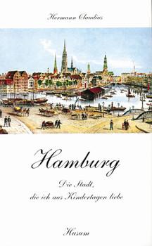 Hamburg: Die Stadt, die ich aus Kindertagen liebe - Hermann Claudius