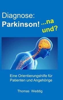 Diagnose: Parkinson! ... na und? - Thomas Weddig  [Taschenbuch]