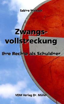 Zwangsvollstreckung: Ihre Rechte als Schuldner - Sabine Waldeck