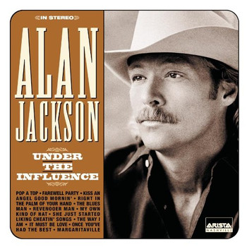 Alan Jackson - Under the Influence/Intl.Vers
