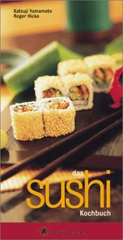 Das Sushi Kochbuch. A cook book. Eine Einführung in die japanische Sushi Küche - Katsuji Yamamoto
