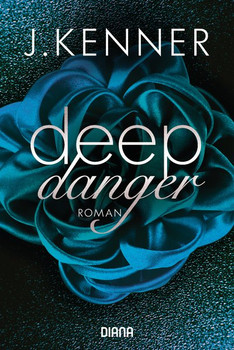 Deep Danger (3). Roman - J. Kenner  [Taschenbuch]